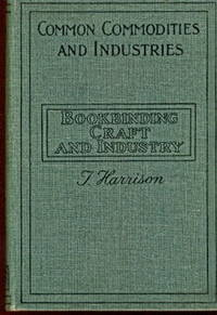 The Bookbinding Craft and Industry. An Outline of Its History, Development and Technique
