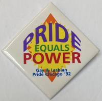 image of Pride equals power / Gay and Lesbian Pride Chicago '92 [pinback button]