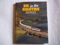 BR in the Eighties. by Thomas. David St. John & Whitehouse. Patrick - Reprint - 1990 - from Carmarthenshire Rare Books. (SKU: 113301)