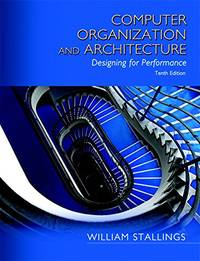Computer Organization and Architecture by William Stallings - Hardcover - 10 - (01/22/2015) - from California Books Inc and Biblio.com
