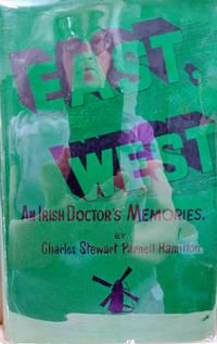 East, West:  An Irish Doctor's Memories