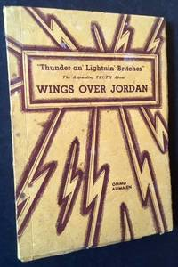 image of Thunder an' Lightnin' Britches: The Astoundong Truth About Wings Over Jordan