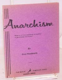 Anarchism, what is it? Is it practical or utopian? Is government necessary