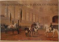 The Spanish Riding School of Vienna