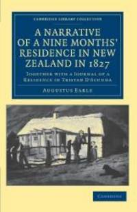 image of A Narrative of a Nine Months' Residence in New Zealand in 1827: Together with a Journal of a Residence in Tristan D'Acunha, an Island Situated between ... Library Collection - History of Oceania)
