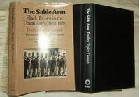 The Sable Arm 1987,  Black Troops in the Army 1861-1865