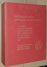 The Wadi al-Jubah Archaeological Project. Vol.4: Geological and Archaeological Reconnaisance in...