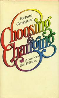image of Choosing & Changing; A Guide to Self-Reliance