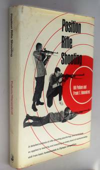 Position rifle shooting: a how-to text for shooters and Coaches