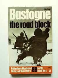 Bastogne by  Peter Elstob - Paperback - First Edition; Fourth Printing, 1972 - 1968 - from BookRanger and Biblio.com