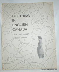 image of Clothing in English Canada; Circa 1867 to 1907