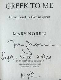 GREEK TO ME, ADVENTURES OF THE COMMA QUEEN (SIGNED, DATED & NYC)