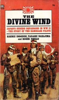 The Devine Wind Japan's Kamikaze Force in WWII
