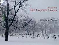 image of Amazing Red-Crowned Cranes:  A Journey of the Heart