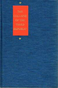 image of The Collapse of the Third Republic; An Inquiry into the Fall of France in  1940