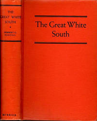 The Great White South or with Scott in the Antarctic; Being an Account of Experiences with Captain Scott's South Pole Expedition and of the Nature Life of the Antarctic [Introduction by Lady Scott] [Steve Fossett Collection]