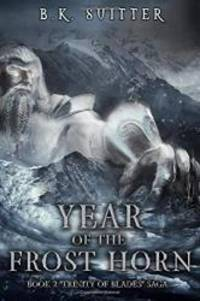 Year Of The Frost Horn (Trinity Of Blades)