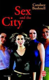 Sex and the City by Bushnell Candace - 2008 - from Book in East and Biblio.co.uk