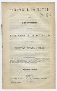 Farewell to Egypt: Or, the departure of the Free Church of Scotland out of the Erastian Establishment.