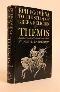 Epilegomena to the Study of Greek Religion and Themis. a Study of the Social Origins of the Greek Religion