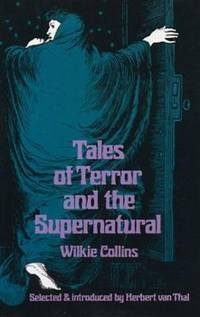 Tales of Terror and the Supernatural by  Wilkie Collins - Paperback - 2011 - from ThriftBooks and Biblio.com