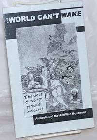 image of The World Can't Wake: Amnesia and the Anti-War Movement