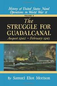 Struggle for Guadalcanal: August 1942 - February 1943 - Volume 5 by Samuel Eliot Morison - Hardcover - 2008-01-02 - from Books Express and Biblio.co.uk
