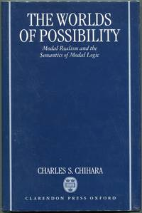image of The Worlds of Possibility; Modal Realism and the Semantics of Modal Logic