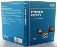 image of Printing on Polymers: Fundamentals and Applications (Plastics Design Library)