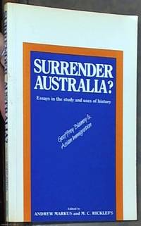 image of Surrender Australia?  Essays in the Study and Uses of History, Geoffrey Blainey and Asian Immigration