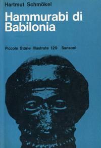 Hammurabi di Babilonia. La creazione di un impero