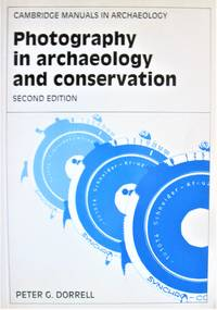 Photography in Archaeology and Conservation. Second Edition