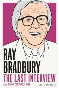 image of Ray Bradbury: The Last Interview: And Other Conversations
