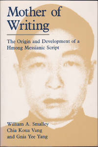 Mother of Writing: The Origin and Development of a Hmong Messianic Script