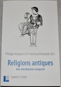 Religions antiques. Une introduction comparée. Égypte - Grèce - Proche-Orient - Rome