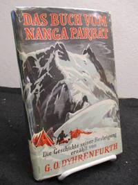Das Buch vom Nanga Parbat : Die Geschichte seiner Besteigung. 1895 - 1953.