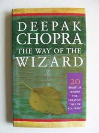 image of The Way of the Wizard  - Twenty Spiritual Lessons for Creating the Life You Want