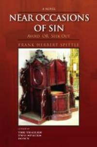 NEAR OCCASIONS OF SIN: Avoid OR Seek Out