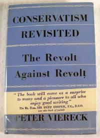 Conservatism Revisited: The Revolt Against Revolt 1815 - 1949