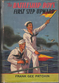 The Battleship Boys' First Step Upward , Or, Winning Their Grades As Petty  Officers by  Frank Gee Patchin - Hardcover - 1911 - from Dan Glaeser Books (SKU: 23065)