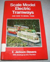 Scale Model Electric Tramways and How to Model Them