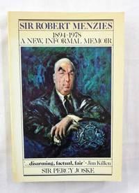 Sir Robert Menzies 1894-1978  A New, Informal Memoir