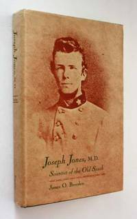 Joseph Jones, M.D.: Scientist of the Old South