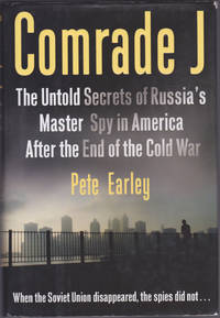 image of Comrade J : The Untold Secrets of Russia's Master Spy in America After the End of the Cold War