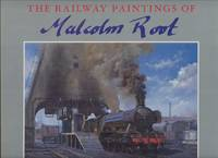 The Railway Paintings of Malcolm Root