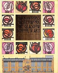 Mackintosh's Masterwork: The Glasgow School of Art