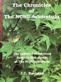 The Chronicles of the NCSU Arboretum