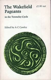 The Wakefield Pageants in the Towneley Cycle (Old & Middle English Texts)
