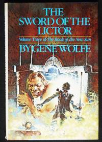 The Sword of the Lictor (Volume Three of The Book of the New Sun)