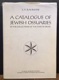 A CATALOGUE OF JEWISH OSSUARIES IN THE COLLECTIONS OF THE STATE OF ISRAEL